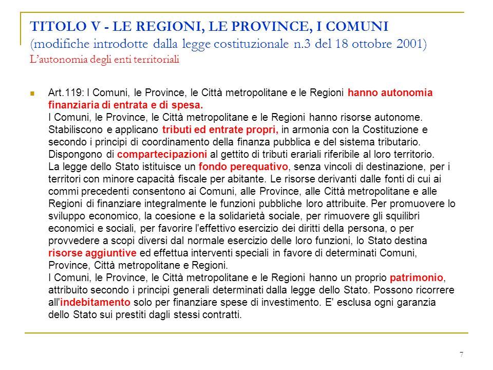 7 TITOLO V - LE REGIONI, LE PROVINCE, I COMUNI (modifiche introdotte dalla legge costituzionale n.3 del 18 ottobre 2001) L'autonomia degli enti territ