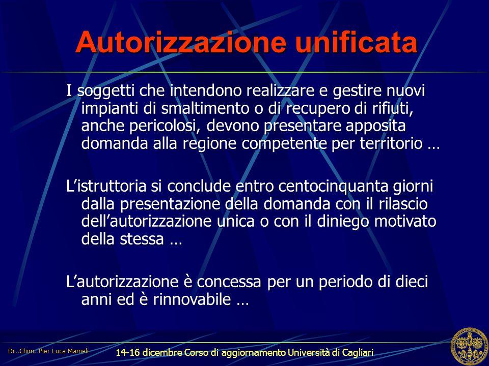 14-16 dicembre Corso di aggiornamento Università di Cagliari Autorizzazione unificata I soggetti che intendono realizzare e gestire nuovi impianti di