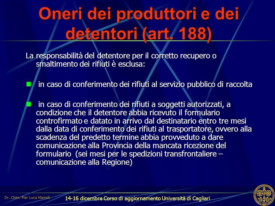 14-16 dicembre Corso di aggiornamento Università di Cagliari Oneri dei produttori e dei detentori (art. 188) La responsabilità del detentore per il co