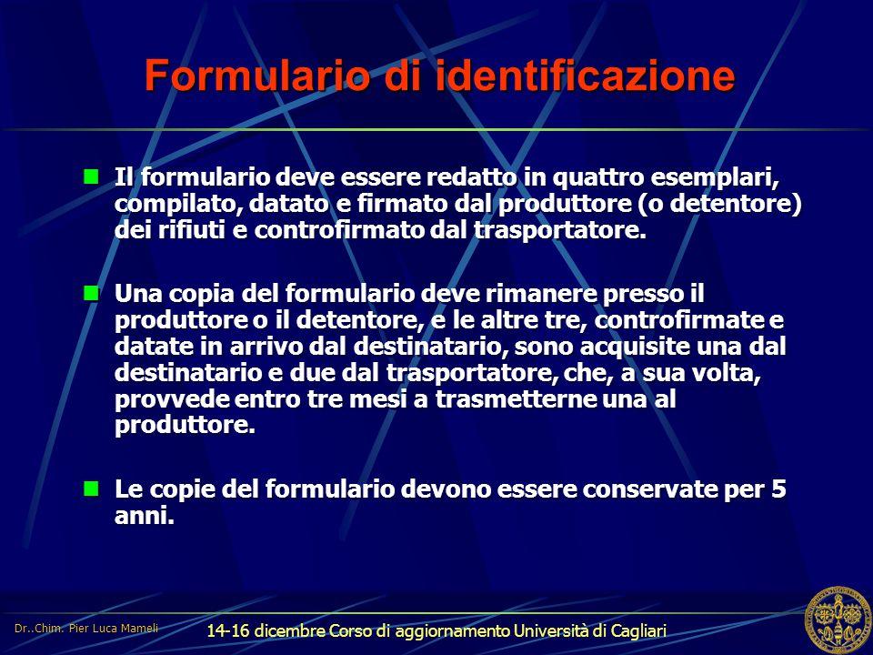 14-16 dicembre Corso di aggiornamento Università di Cagliari Formulario di identificazione Il formulario deve essere redatto in quattro esemplari, com