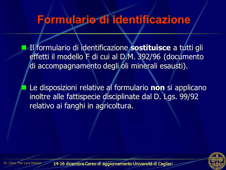 14-16 dicembre Corso di aggiornamento Università di Cagliari Formulario di identificazione Il formulario di identificazione sostituisce a tutti gli ef