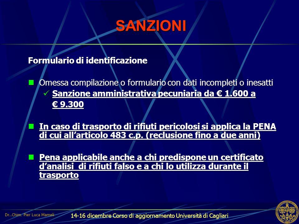 14-16 dicembre Corso di aggiornamento Università di Cagliari SANZIONI Formulario di identificazione Omessa compilazione o formulario con dati incomple