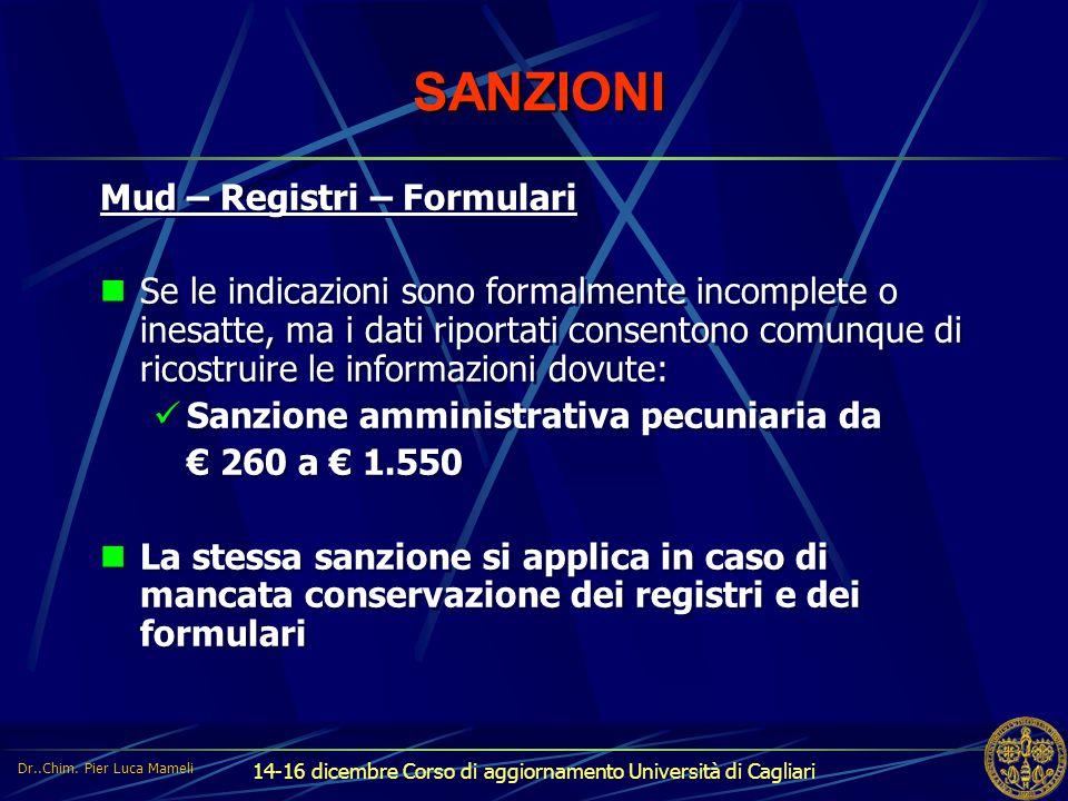 14-16 dicembre Corso di aggiornamento Università di Cagliari SANZIONI Mud – Registri – Formulari Se le indicazioni sono formalmente incomplete o inesa