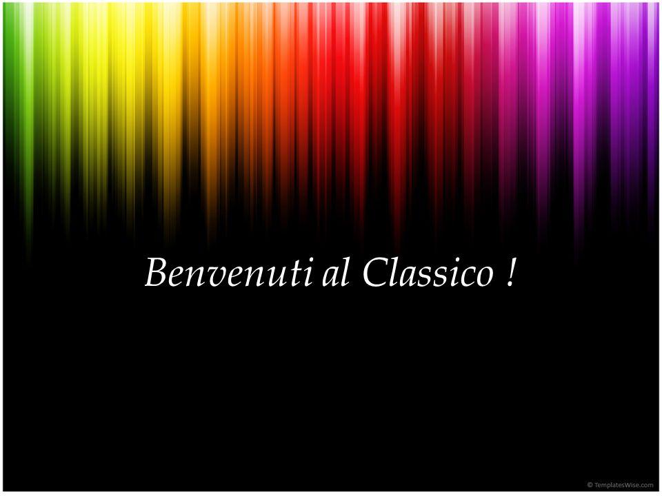 Benvenuti al Classico !
