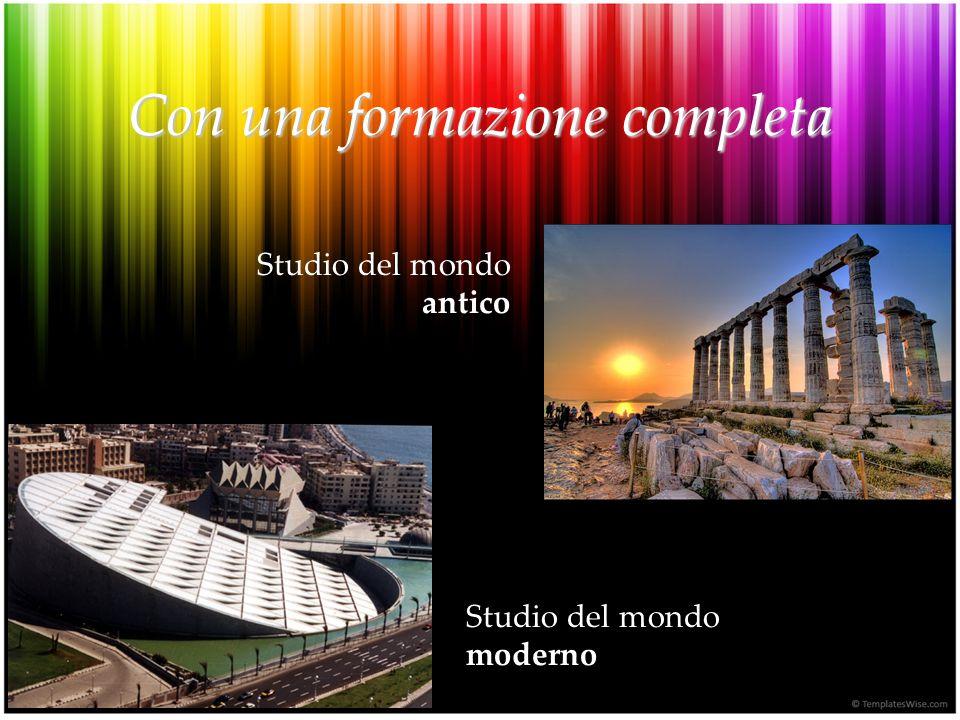 Con una formazione completa Studio del mondo antico Studio del mondo moderno