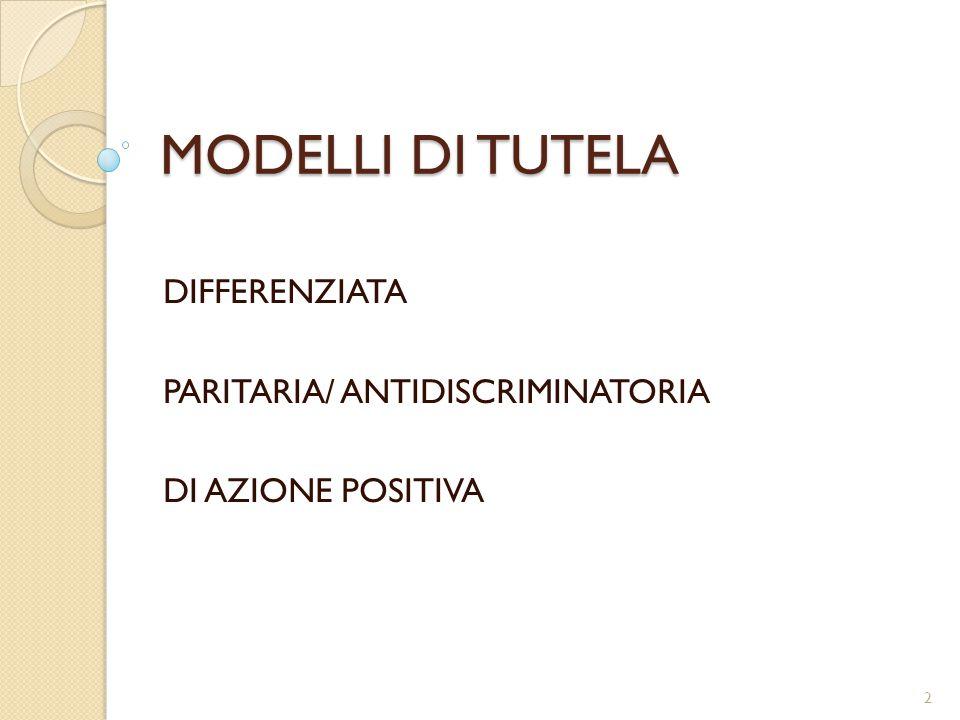 MODELLI DI TUTELA DIFFERENZIATA PARITARIA/ ANTIDISCRIMINATORIA DI AZIONE POSITIVA 2