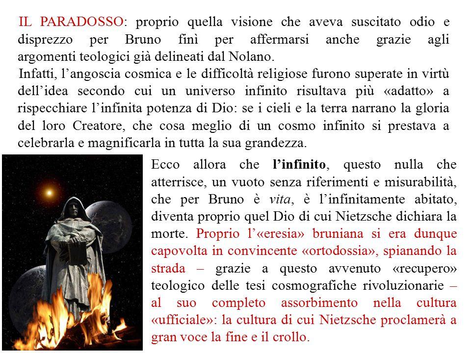 …Ma se questo assorbimento/asservimento della filosofia dell'infinito, se questa traduzione di Bruno, in realtà si rivelasse un tradimento del suo significato… non potremmo trovare nei simboli e nelle forme di chi sconfisse l'apeirofobia, anche una via d'uscita dal nichilismo?