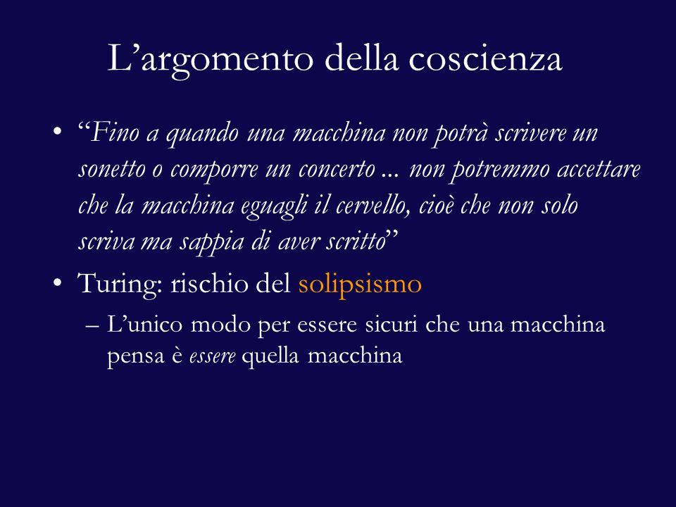 """L'argomento della coscienza """"Fino a quando una macchina non potrà scrivere un sonetto o comporre un concerto... non potremmo accettare che la macchina"""