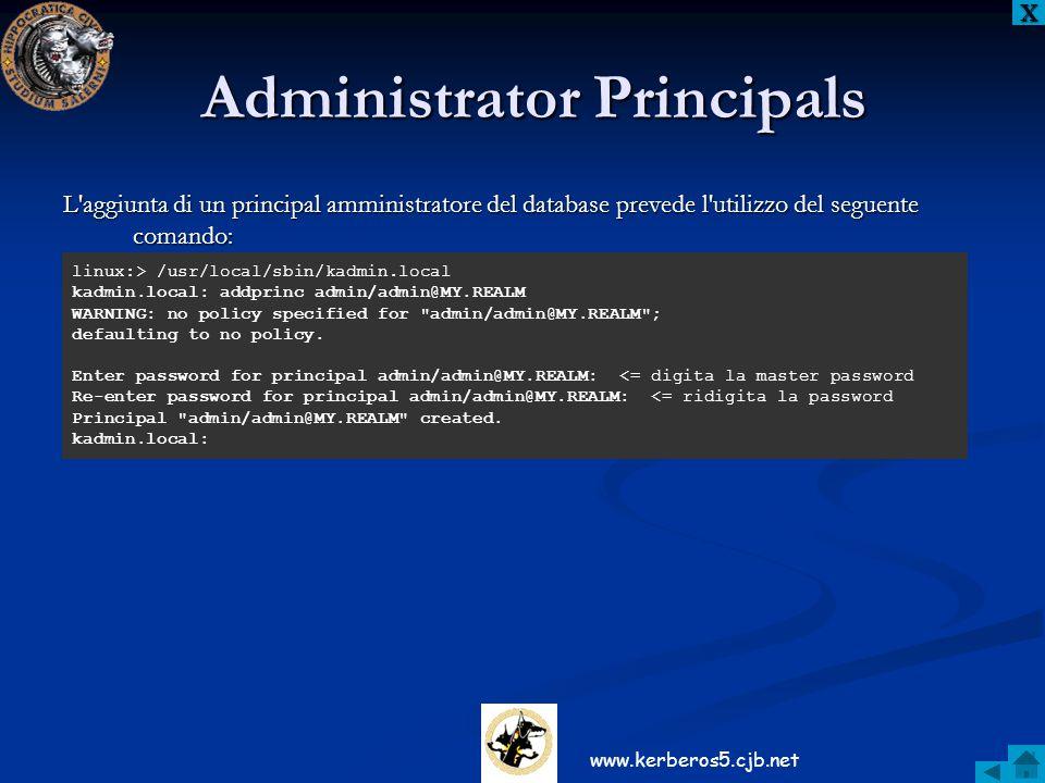 Administrator Principals L'aggiunta di un principal amministratore del database prevede l'utilizzo del seguente comando: XXXX linux:> /usr/local/sbin/