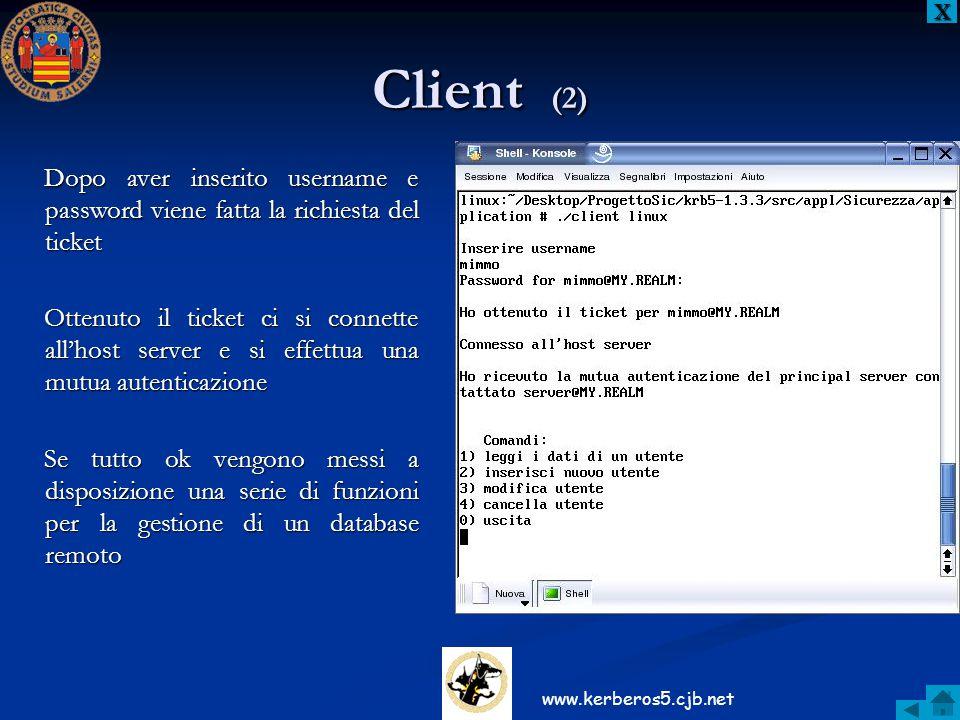 Client (2) XXXX Dopo aver inserito username e password viene fatta la richiesta del ticket Ottenuto il ticket ci si connette all'host server e si effe