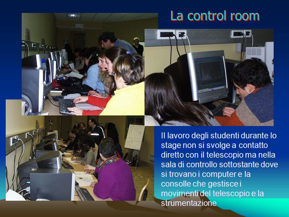 La control room Il lavoro degli studenti durante lo stage non si svolge a contatto diretto con il telescopio ma nella sala di controllo sottostante dove si trovano i computer e la consolle che gestisce i movimenti del telescopio e la strumentazione