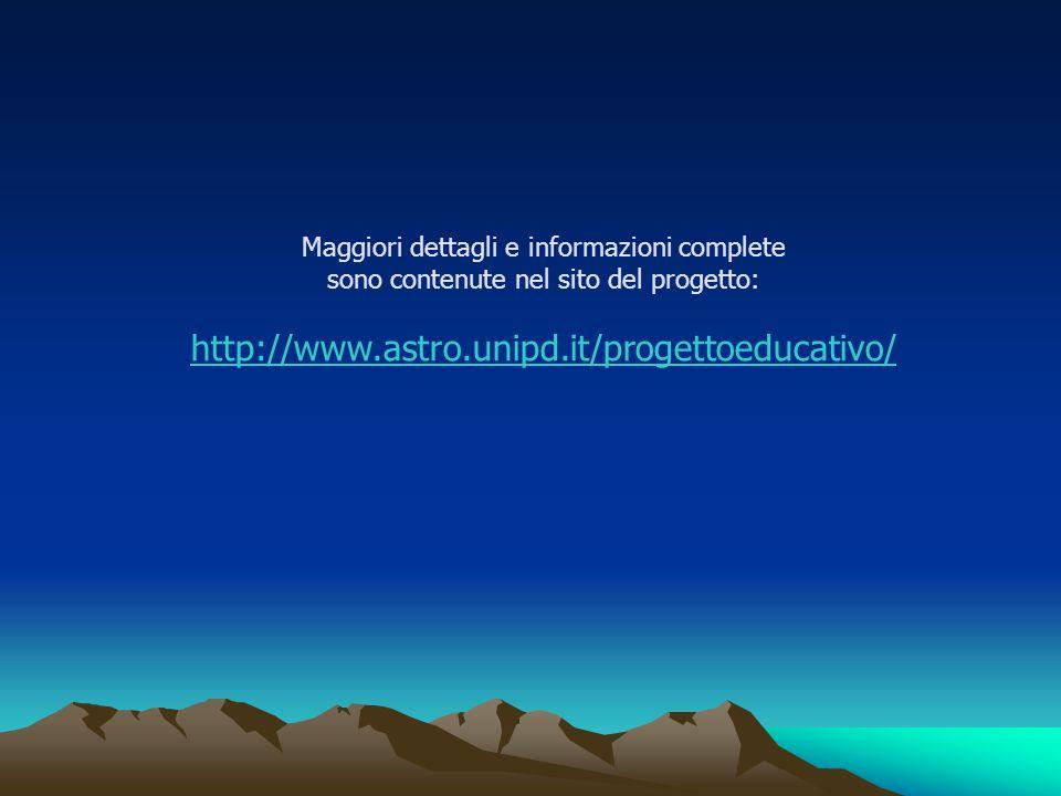 Maggiori dettagli e informazioni complete sono contenute nel sito del progetto: http://www.astro.unipd.it/progettoeducativo/