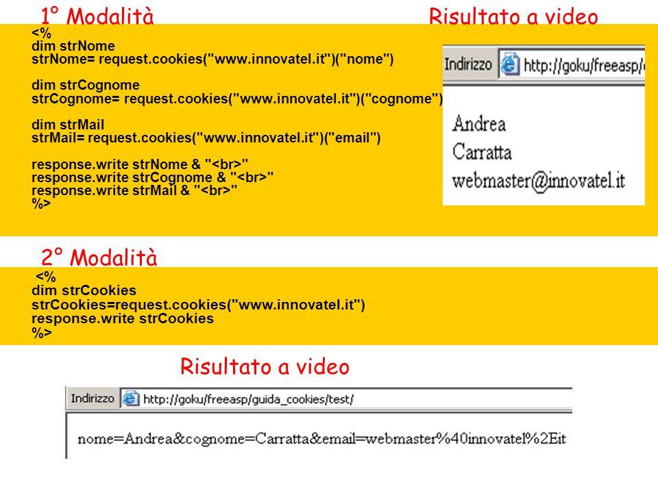 response.write strCognome & response.write strMail & %> 1° ModalitàRisultato a video 2° Modalità Risultato a video