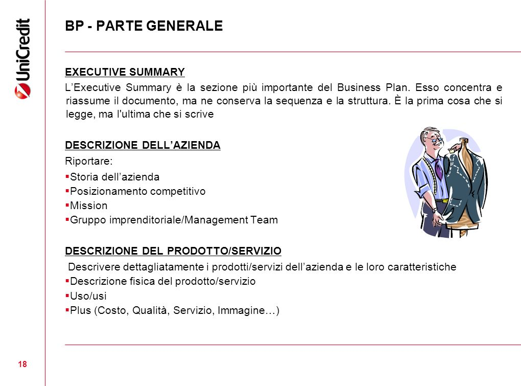 BP - PARTE GENERALE EXECUTIVE SUMMARY L'Executive Summary è la sezione più importante del Business Plan. Esso concentra e riassume il documento, ma ne