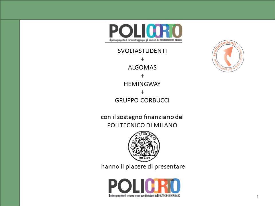 SVOLTASTUDENTI + ALGOMAS + HEMINGWAY + GRUPPO CORBUCCI con il sostegno finanziario del POLITECNICO DI MILANO hanno il piacere di presentare 1