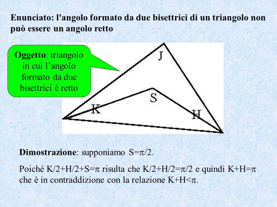 Oggetto: triangolo in cui l'angolo formato da due bisettrici è retto Dimostrazione: supponiamo S=  /2.
