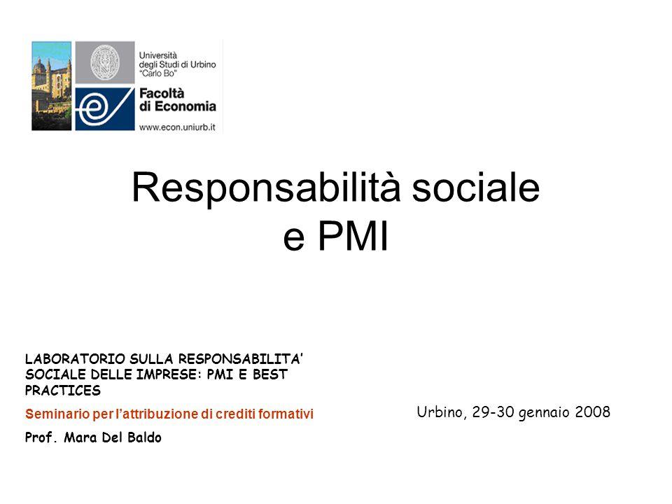 LABORATORIO SULLA RESPONSABILITA' SOCIALE DELLE IMPRESE: PMI E BEST PRACTICES Seminario per l'attribuzione di crediti formativi Prof.