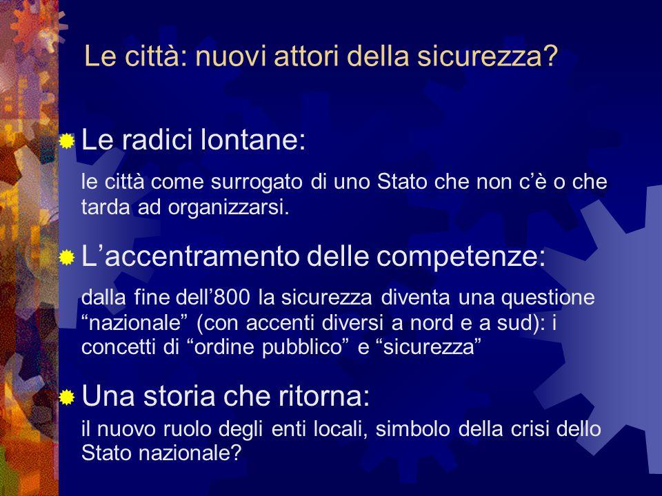 Le stagioni della sicurezza: la fase della concertazione (anni '90)  Nascita del Forum Italiano per la Sicurezza Urbana (1996): promozione di politiche per la s.u.