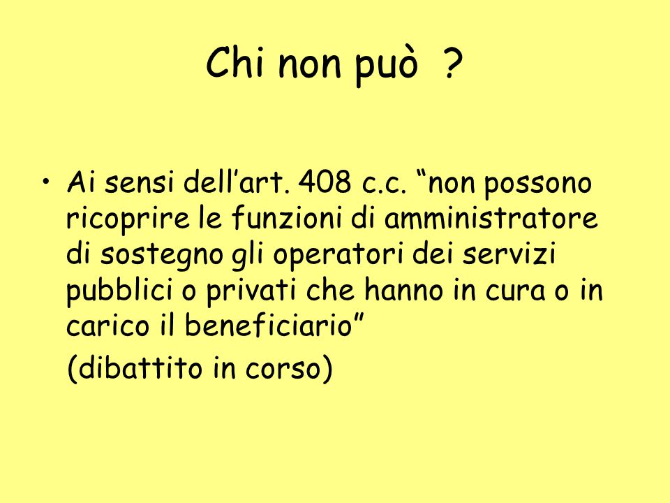 Chi non può . Ai sensi dell'art. 408 c.c.