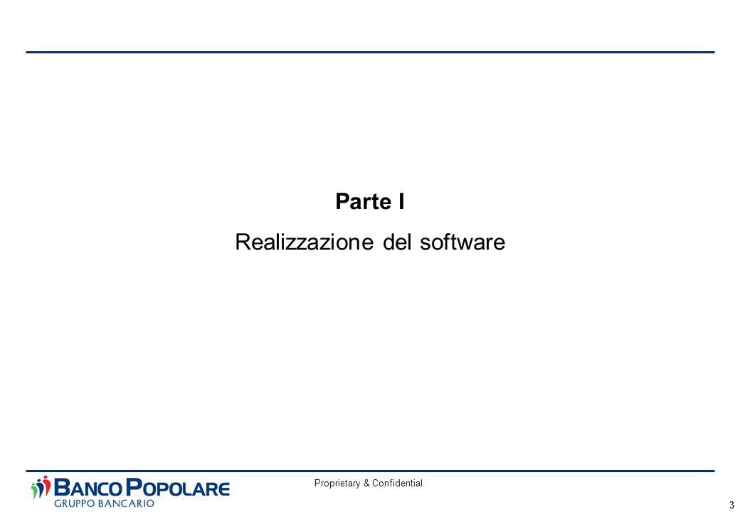 Proprietary & Confidential 3 Parte I Realizzazione del software