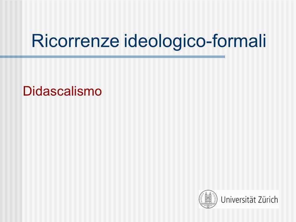Ricorrenze ideologico-formali Didascalismo