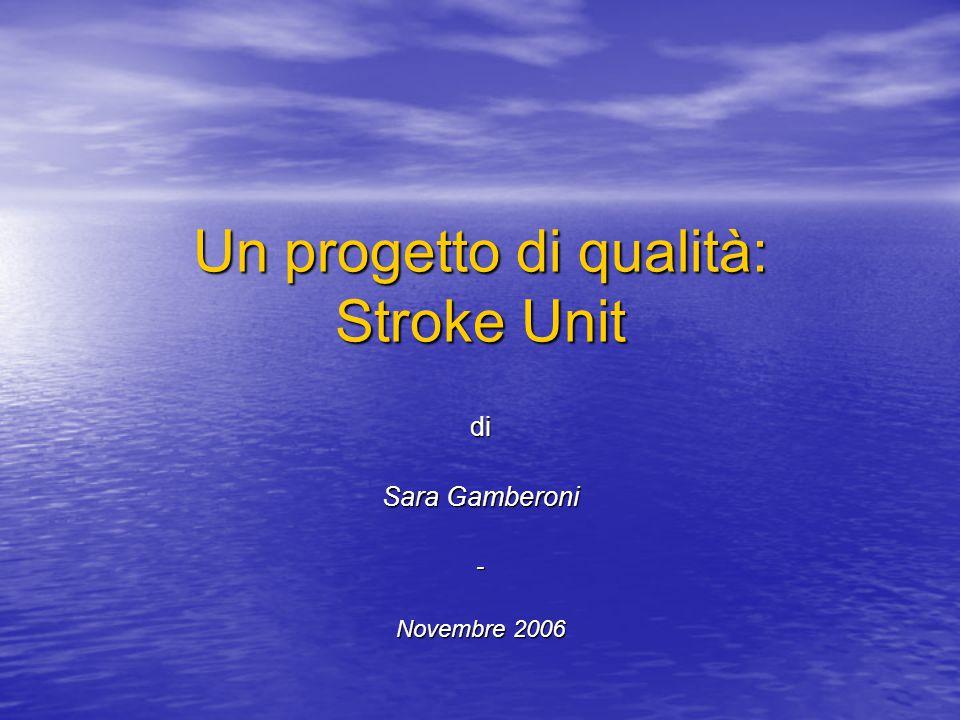 Un progetto di qualità: Stroke Unit di Sara Gamberoni - Novembre 2006