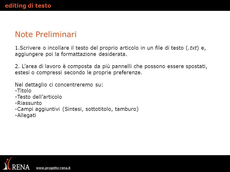 www.progetto-rena.it Note Preliminari 1.Scrivere o incollare il testo del proprio articolo in un file di testo (.txt) e, aggiungere poi la formattazione desiderata.