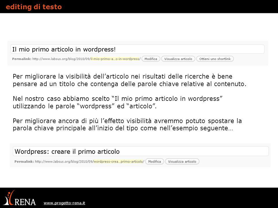 www.progetto-rena.it Per migliorare la visibilità dell'articolo nei risultati delle ricerche è bene pensare ad un titolo che contenga delle parole chiave relative al contenuto.