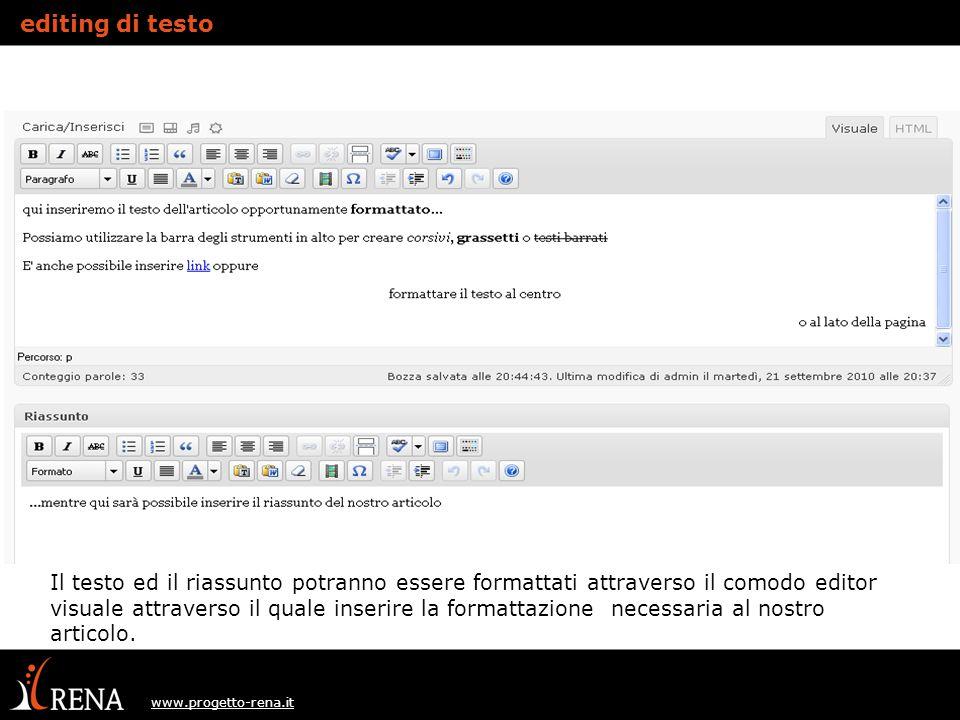 www.progetto-rena.it Il testo ed il riassunto potranno essere formattati attraverso il comodo editor visuale attraverso il quale inserire la formattazione necessaria al nostro articolo.