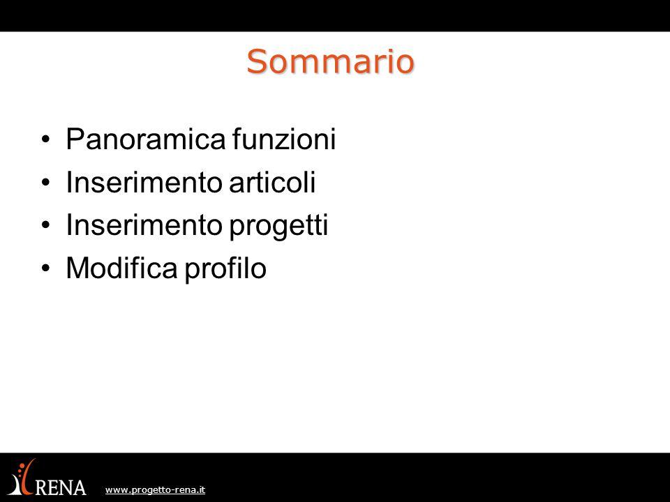 www.progetto-rena.it Sommario Panoramica funzioni Inserimento articoli Inserimento progetti Modifica profilo