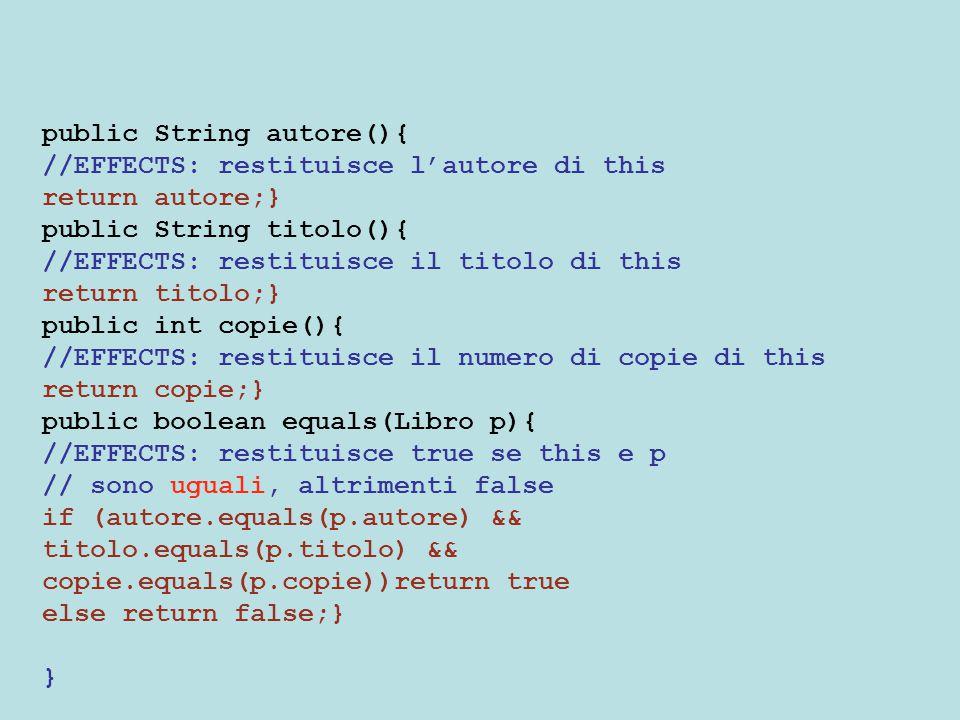 toString() di Studente public String toString() { //EFFECTS: restituisce una stringa che riporta nome ed //indirizzo e numero di matricola di this } Overriding: dobbiamo dichiarare lo stesso metodo (stessa intestazione), specializzandone specifica ed l'implementazione
