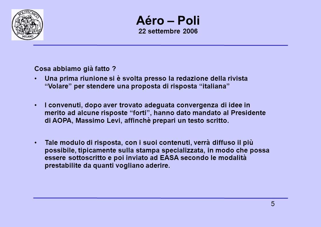 6 Aéro – Poli 22 settembre 2006 Il Dipartimento, che ha concordato con Volare circa la convenienza di formulare una risposta corale e italiana , vi dà appuntamento qui per venerdì 6 ottobre per la presentazione ufficiale di tale modulo di risposta.