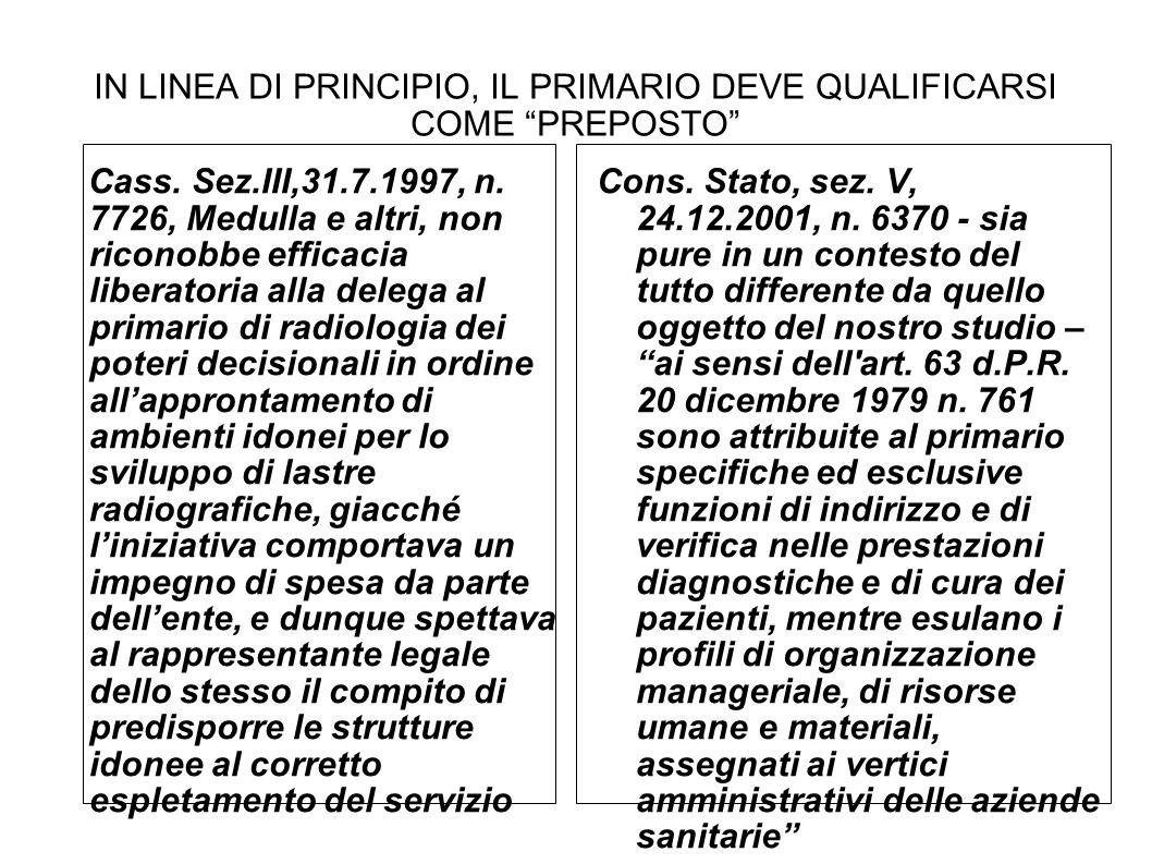 IN LINEA DI PRINCIPIO, IL PRIMARIO DEVE QUALIFICARSI COME PREPOSTO Cass.