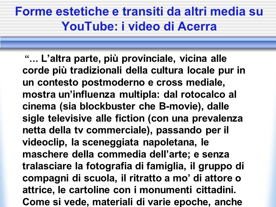 """Forme estetiche e transiti da altri media su YouTube: i video di Acerra """"… L'altra parte, più provinciale, vicina alle corde più tradizionali della cu"""