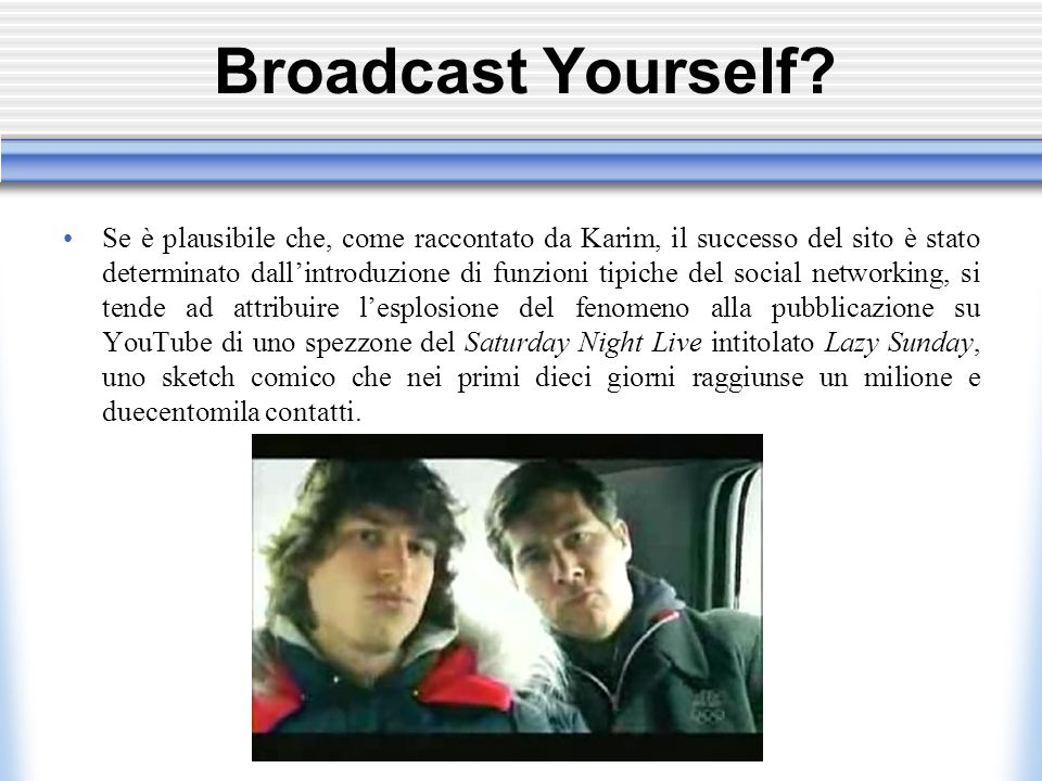 Broadcast Yourself?