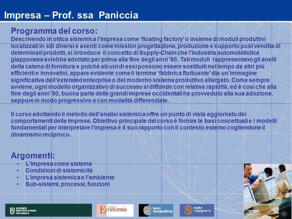 Impresa – Prof. ssa Paniccia Programma del corso: Descrivendo in ottica sistemica l'impresa come 'floating factory' o insieme di moduli produttivi loc