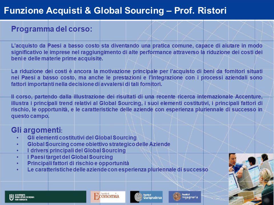 Funzione Acquisti & Global Sourcing – Prof. Ristori Programma del corso: L'acquisto da Paesi a basso costo sta diventando una pratica comune, capace d