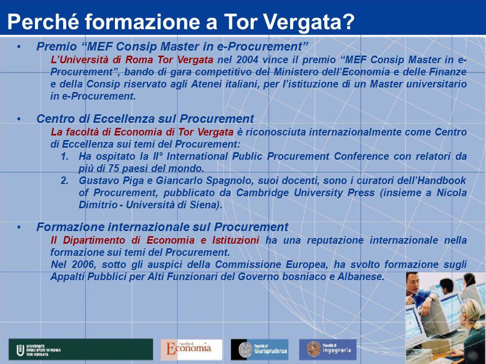 """Perché formazione a Tor Vergata? Premio """"MEF Consip Master in e-Procurement"""" L'Università di Roma Tor Vergata nel 2004 vince il premio """"MEF Consip Mas"""