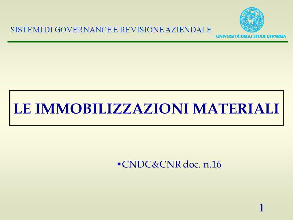 SISTEMI DI GOVERNANCE E REVISIONE AZIENDALE 1 LE IMMOBILIZZAZIONI MATERIALI CNDC&CNR doc. n.16
