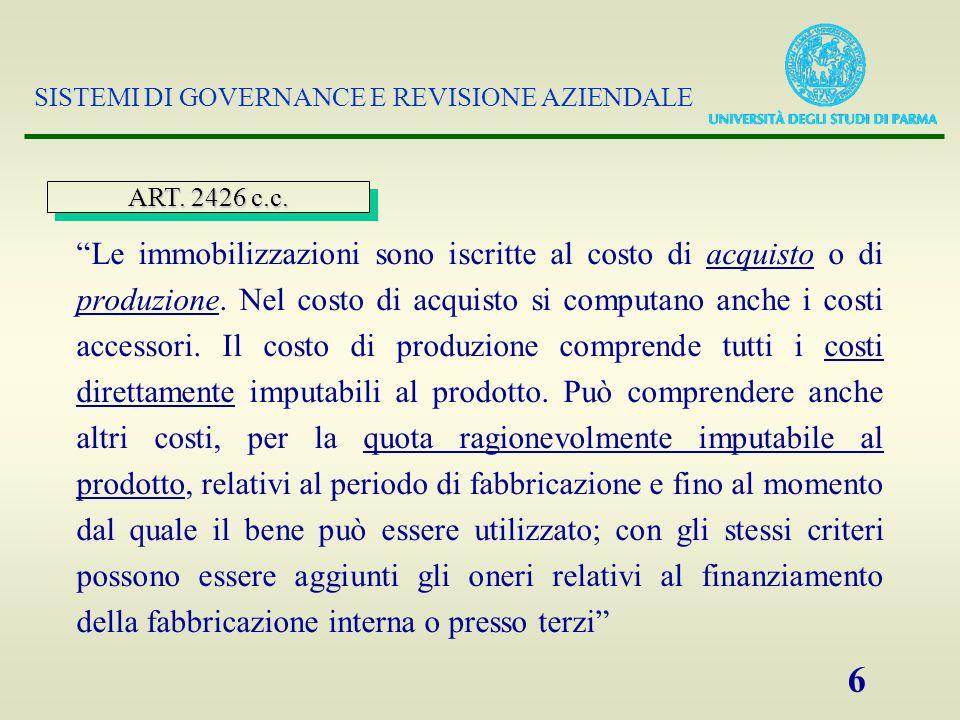 SISTEMI DI GOVERNANCE E REVISIONE AZIENDALE 6 Le immobilizzazioni sono iscritte al costo di acquisto o di produzione.