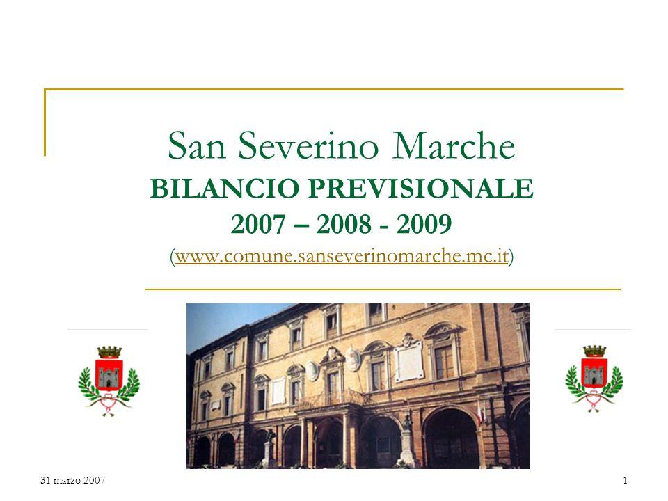 31 marzo 20071 San Severino Marche BILANCIO PREVISIONALE 2007 – 2008 - 2009 (www.comune.sanseverinomarche.mc.it)www.comune.sanseverinomarche.mc.it