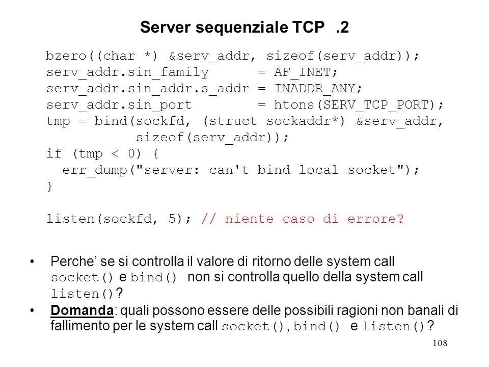 109 Server sequenziale TCP.3 for (;;) { clilen = sizeof(cli_addr); newsockfd = accept(sockfd, (struct sockaddr*) &cli_addr, &clilen); if (newsockfd < 0) { err_dump ( server: accept error ); } str_echo(newsockfd); close(newsockfd); }