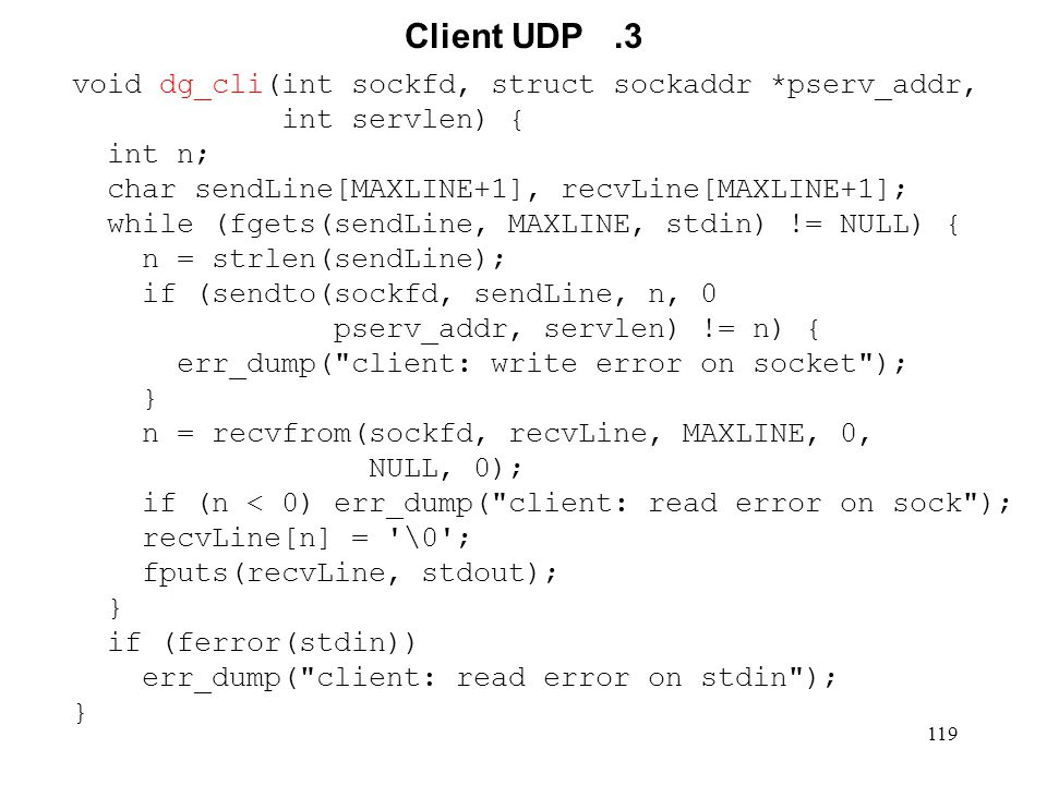 120 Server concorrente Unix stream.1 #include #define UNIXSTR_PATH /tmp/unixstr int main(int argc, char *argv[]) { int sockfd, newsockfd, servlen, clilen, childpid, tmp; struct sockaddr_un cli_addr, serv_addr; sockfd = socket(AF_UNIX, SOCK_STREAM, 0); if (sockfd < 0) { err_dump( server: can t open socket ); }