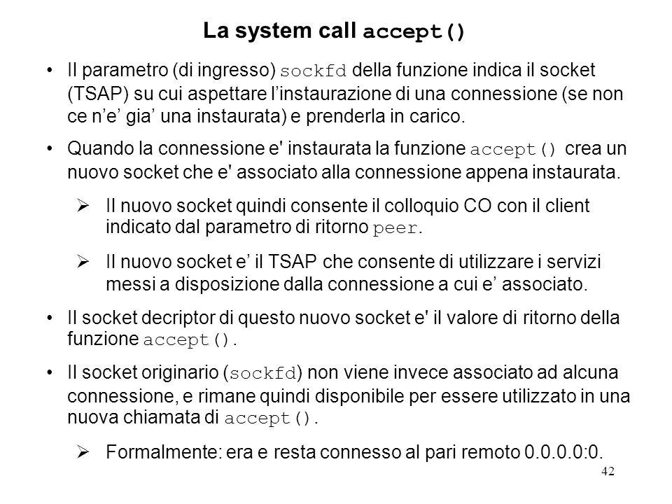 43 Creazione e utilizzo di una connessione – Esercizi.1 1.Descrivere altri possibili scenari di combinazione temporale delle system call connect(), listen(), accept() oltre a quelli indicati nella pagina Connessione passiva (accettazione).3 .