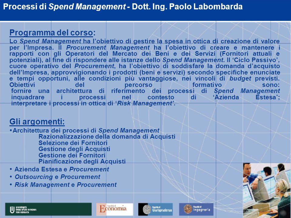 Programma del corso: Lo Spend Management ha l'obiettivo di gestire la spesa in ottica di creazione di valore per l'Impresa.