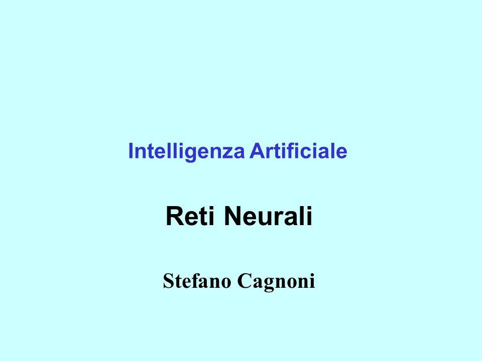 Intelligenza Artificiale Reti Neurali Stefano Cagnoni