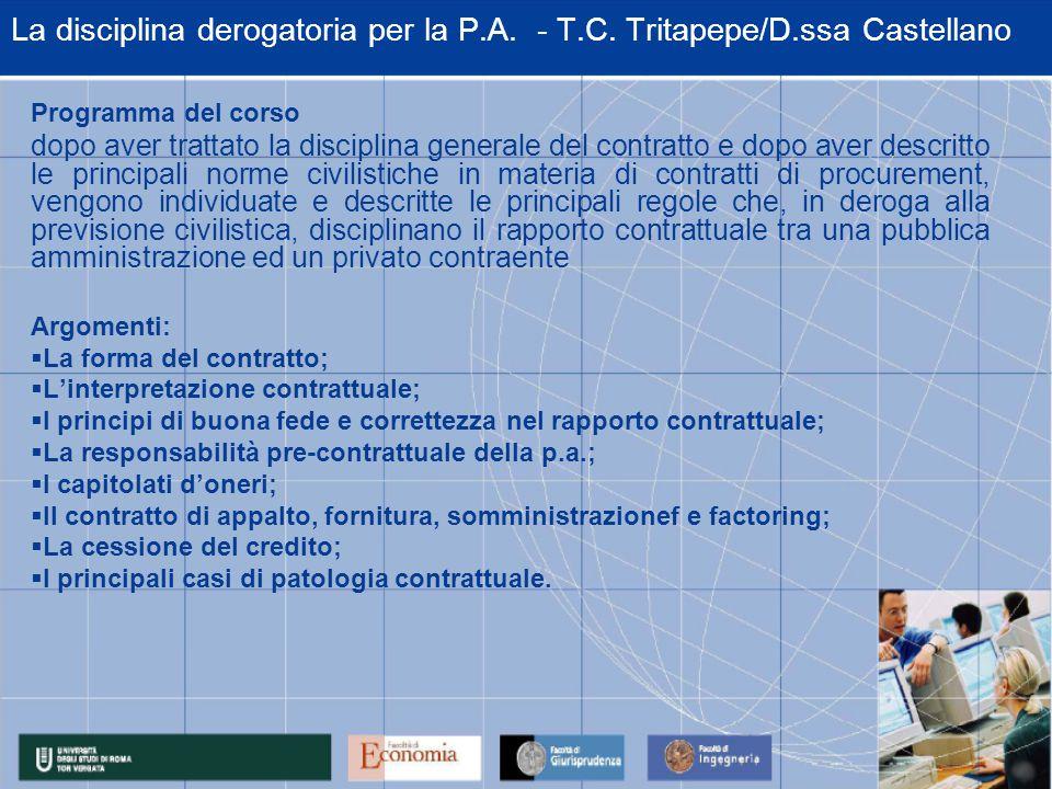 La disciplina derogatoria per la P.A. - T.C.