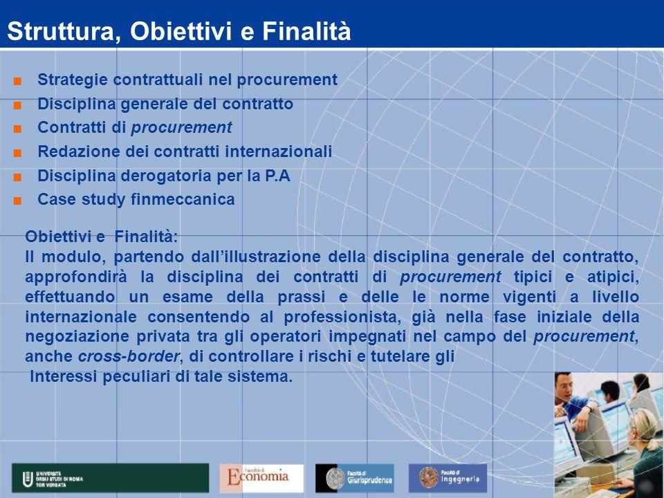Calendario Lezioni data 16/02/2009 17/02/2009 18/02/2009 19/02/2009 20/02/2009 14.00 - 17.00Case study finmeccanicaMosca 14.00 - 17.00Redazione dei contratti internazionaliZappalà - Pilia 10.00 - 13.00Redazione dei contratti internazionaliZappalà - Pilia 10.00 - 13.00 Disciplina derogatoria per la P.A.