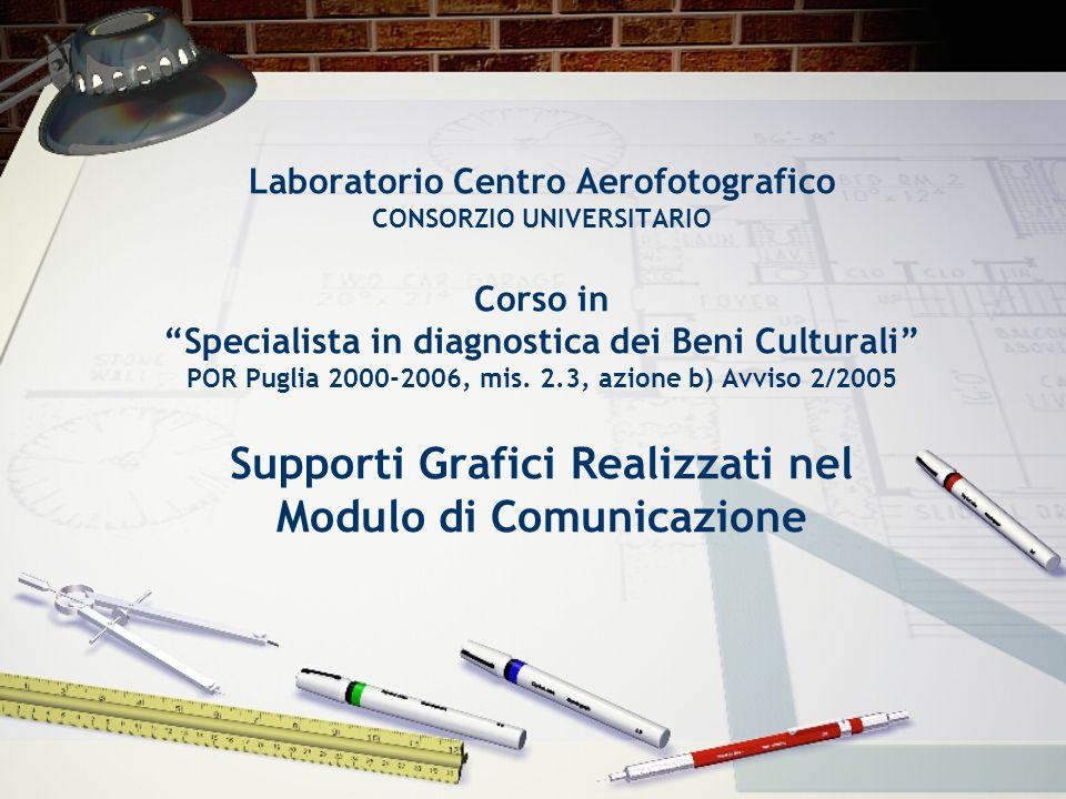 """Laboratorio Centro Aerofotografico CONSORZIO UNIVERSITARIO Corso in """"Specialista in diagnostica dei Beni Culturali"""" POR Puglia 2000-2006, mis. 2.3, az"""