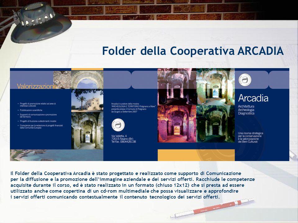 Folder della Cooperativa ARCADIA Il Folder della Cooperativa Arcadia è stato progettato e realizzato come supporto di Comunicazione per la diffusione